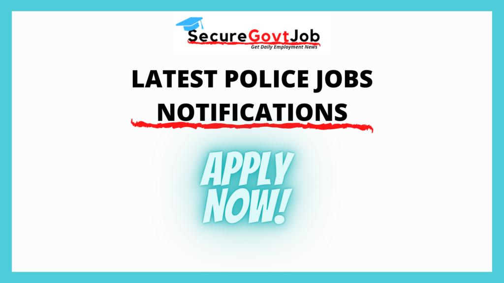 Police Jobs 2021