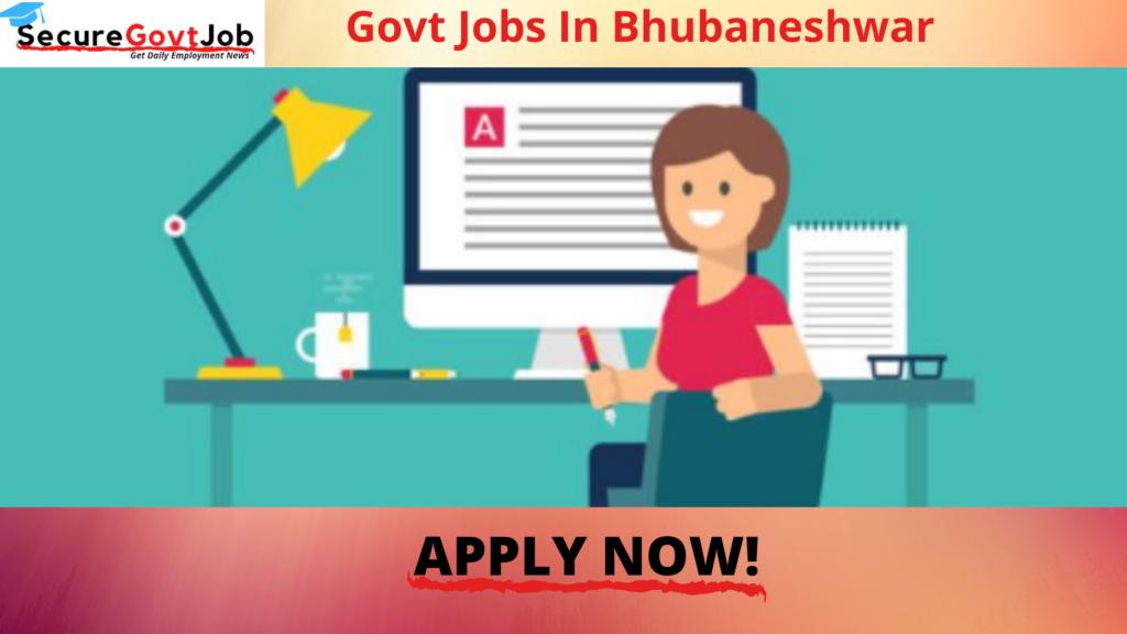 Govt Jobs in Bhubaneshwar