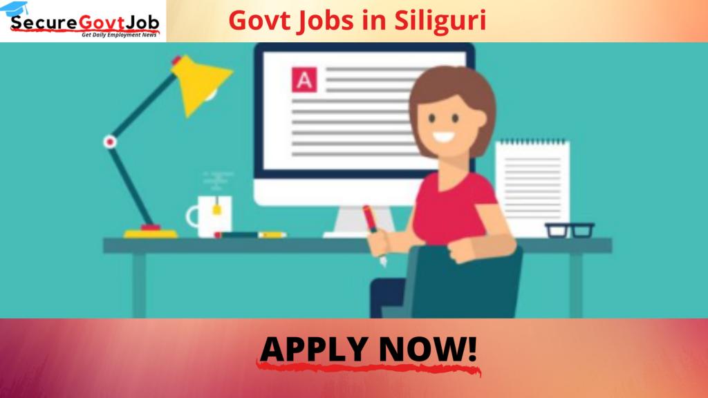Govt Jobs in Siliguri