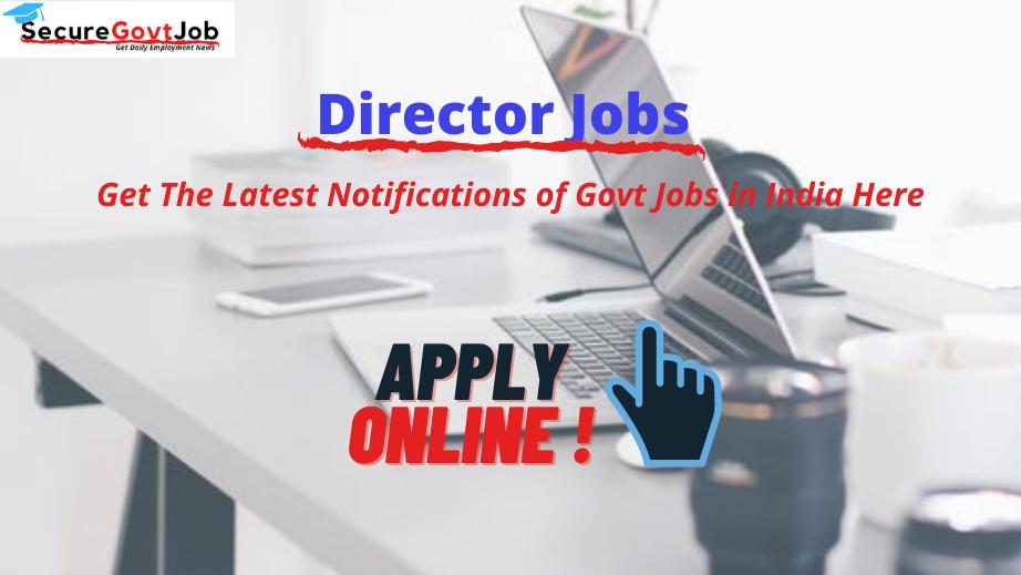 Director Jobs 2021
