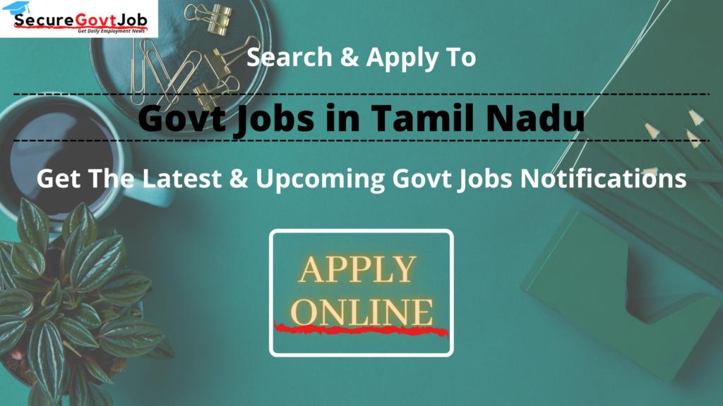 Govt Jobs in Tamil Nadu 2021